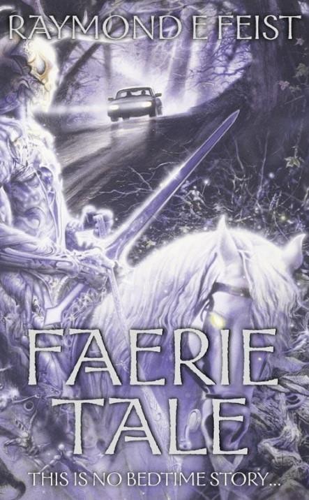 Faery Tale by Raymond E. Feist